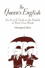 The Queen's English: An A-Z Guide to the English in Their Own Words, Christopher