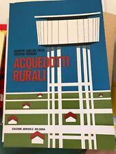 ANGLANI FREGA, ORABONA - ACQUEDOTTI RURALI - ED. AGRICOLE - 1966