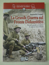 La grande guerra sul fronte dolomitico. Piccole grandi avventure di uomini 2014