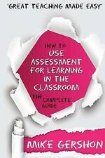 How to Use Assessment for Learning in the Classroom: The Complete Guide by MR...