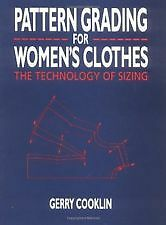 Pattern Grading for Women's Clothes by Gerry Conklin