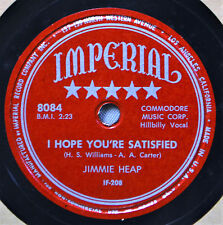 Jimmie Heap I Hope You're Satisfied Imperial 78 VG++ Western Hillbilly Sunset