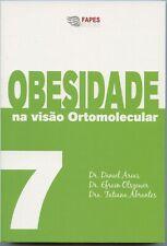 7 Obesidade na Visao Ortomolecular Obesity in Orthomolecular Practice Olszewer