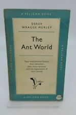The Ant World By Derek Wragge Morley A Pelican Book 2/6 A240