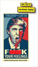 Donald Trump F**K your feelings 2016 President Campaign Decal Sticker ANTI PC