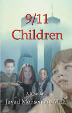 9/11 Children, Mohsenian M.D., Javad, Used; Good Book