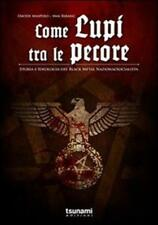 COME LUPI TRA LE PECORE Storia e ideologia del black metal nazionalsocialista