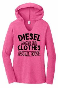 Diesel Makes Clothes Fall Off Funny Ladies Hooded T Shirt Truck Redneck Tee