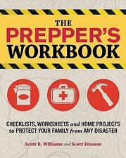 The Prepper's Workbook: Checklists, Worksheets, and Home Projects to Protect You