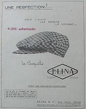 PUBLICITE ELINA CASQUETTE POUR AUTO SPORT VOYAGE CHAPELIER DE 1926 FRENCH AD PUB