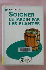 Soigner le jardin par les plantes, Philippe Delwiche, Nature et Progrès