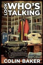 Look Who's Talking by Colin Baker (Paperback, 2010)