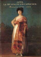 Goya. La década de los Caprichos' Retratos 1792-1804. Nigel Glendining