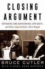 Closing Argument: Defending (and Befriending) John Gotti, and Other Legal Battle