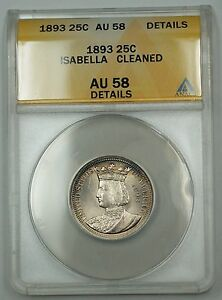 1893 Queen Isabella Silver Quarter 25c ANACS AU-58 Details Cleaned (Better) AW