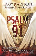 Psalm 91: Real-Life Stories of God's Shield of Protection And What This Psalm Me