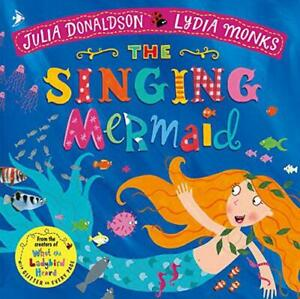 The Singing Mermaid (Julia Donaldson / Lydia Monjes) Por Donaldson Julia Nuevo