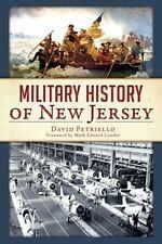 Military History of New Jersey: By Petriello, David