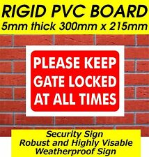 PLEASE KEEP GATE LOCKED AT ALL TIMES FARM SIGN SHOP SIGN SECURITY SIGN/NOTICE