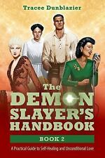 The Demon Slayer's Handbook : A Practical Guide to Mastering Your Inner World