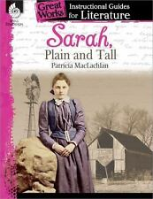 NEW - Sarah, Plain and Tall: An Instructional Guide for Literature (Great Works)