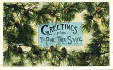 GREETINGS FROM THE PINE TREE STATE. MAINE. ME. PINE BRANCHES WITH PINE CONES.