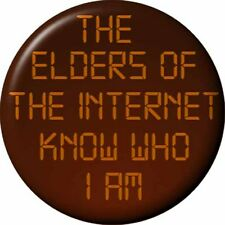 The IT CROWD Badge 2.5 cm Button I.T Geek Dork Humour Elders of the Internet