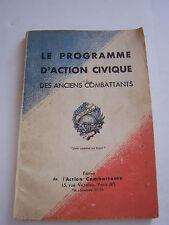LE PROGRAMME D ' ACTION CIVIQUE DES ANCIENS COMBATTANTS . 97 PAGES . BON ETAT