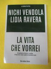 book libro LA VITA CHE VORREI nichi vendola lidia ravera DINO AUDINO 2012 (L41)