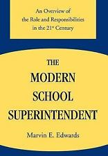 The Modern School Superintendent : An Overview of the Role and...