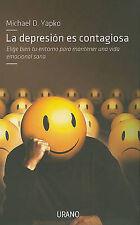La Depresion es Contagiosa: Elige Bien tu Entorno para Mantener una Vida Emocion