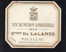 PAUILLAC 2E GCC ETIQUETTE CHATEAU PICHON LONGUEVILLE COMTESSE 1909 RARE  §24/08§