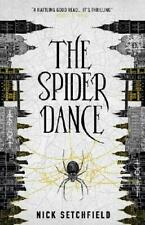 The Spider Dance by Nick Setchfield (author)