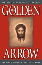The Golden Arrow: The Revelations of Sr. Mary of St. Peter (Paperback or Softbac