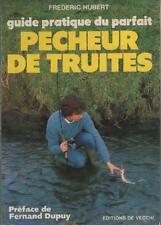 Guide pratique du Parfait Pêcheur de Truites - Fréderic Hubert - Fernand Dupuy