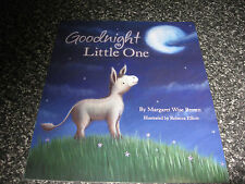 GOODNIGHT LITTLE ONE BY MARGARET WISE BROWN SOFTCOVER BRAND NEW