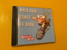 When Bush Comes to Shove Capitol Steps CD Political Parodies Comedy Spoken Word