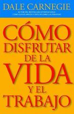Vintage Espanol: Como Disfrutar de la Vida y el Trabajo by Dale Carnegie (2012,