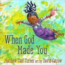 WHEN GOD MADE YOU - TURNER, MATTHEW PAUL/ CATROW, DAVID (ILT) - NEW HARDCOVER BO
