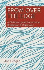 From over the Edge : A Christian's Guide to Surviving Breakdown & Depression...