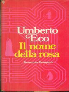 IL NOME DELLA ROSA PRIMA EDIZIONE ECO UMBERTO BOMPIANI 1980