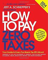 How to Pay Zero Taxes 2014: Your Guide to Every Ta
