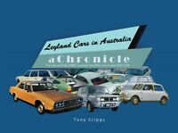 Leyland Cars in Australia: A Chronicle. Tony Cripps