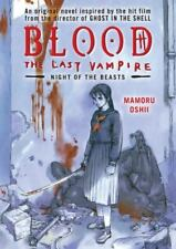 Blood : The Last Vampire by Mamoru Oshii (2005, Paperback)