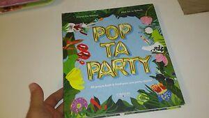 Pop ta Party: 80 projets kraft et food pour une party réussie - Collectif