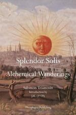 Splendor Solis : Alchemical Wanderings by Salomon Trismosin (2011, Paperback)