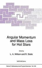 Angular Momentum and Mass Loss for Hot Stars (NATO Science Series C:), Astrophys
