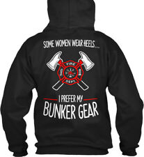 Cozy Firefighter Bunker Gear - Fire Dept. Some Women Gildan Hoodie Sweatshirt