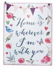 """HOME IS WHEREVER I'M WITH YOU"" VINTAGE STYLE METAL HANGING WALL SIGN"