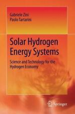 Solar Hydrogen Energy Systems: Science And Technology For The Hydrogen Econ...